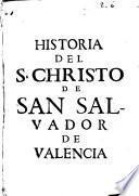 Identidad de la imagen del S. Christo de S. Salvador de Valencia, con la sacrosanta ... de Berito en la Tierra Santa ... con titulo de la Passion de la Imagen en la qual renovaron los iudios todas las injurias de la Passio[n] ...