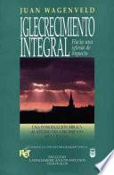 Iglecrecimiento Integral: Dynamic Church Growth