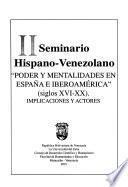 II Seminario Hispano-Venezolano, Poder y Mentalidades en España e Iberoamérica (Siglos XVI-XX), Implicaciones y Actores