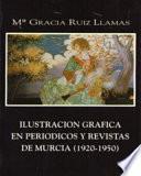 Ilustración gráfica en periódicos y revistas de Murcia (1920-1950)