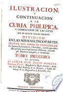 Ilustracion y continuacion a la Curia Philipica y correccion de las citas que en ella se hallan erradas
