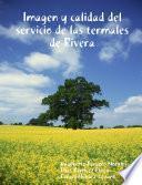 Imagen y calidad del servicio de las termales de Rivera