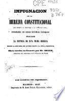 Impugnación de la herejia constitucional que somete la religión a la potestad civil renovada en estos últimos tiempos