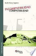 Incompatibilidad - Compatibilidad