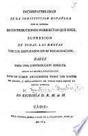 Incompatibilidad de la constitucion Española con el sistema de contribuciones indirectas que rige, etc