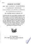 Indice ultimo de los libros prohibidos y mandados expurgar
