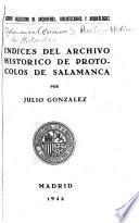 Indices del Archivo Histórico de Protocolos de Salamanca