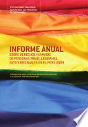 Informe Anual sobre Derechos Humanos de personas Trans, Lesbianas, Gays y Bisexuales en el Perú 2009