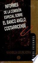 Informes de la Comisión Especial sobre el Banco Anglo Costarricense