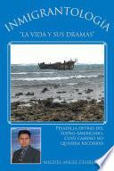Inmigrantología. La vida y sus dramas
