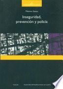 Inseguridad, prevención y policía