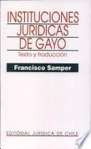 Instituciones jurídicas de Gayo: Texto y traducción
