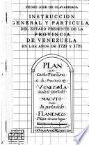 Instrucción general y particular del estado presente de la Provincia de Venezuela en los años de 1720 y 1721