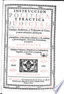 Instruccion politica y practica judicial conforme al estilo de los Consejos, Audiencias y Tribunales de Corte y otros ordinarios del Reyno...