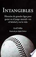 Intangibles: Historias de grandes ligas para ganar en el juego mental – en el béisbol y en la vida