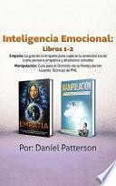 Inteligencia Emocional Libros 1-2: Estrategias Exitosas y Técnicas de sanación que guiarán tu camino hacia el Bienestar Emocional.