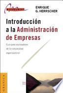 Introduccion a la Administracion de Empresas: Guia Para Exploradores de la Complejidad Organizativa
