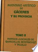 Inventario artístico de Cáceres y su provincia: Partidos judiciales de Garrovillas, Montánchez y Trujillo
