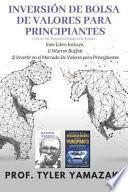 Inversión de Bolsa de Valores Para Principiantes [libro En Español/Spanish Book]: Este Libro Incluye, 1) Warren Buffett, 2) Invertir En El Mercado de