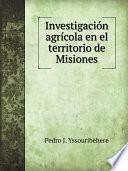 Investigaci?n agr?cola en el territorio de Misiones