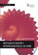 Investigar en creación e interpretación musical en España.