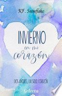 Invierno en mi corazón (Dos amores, un solo corazón 1)