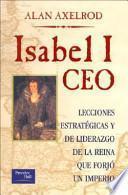 Isabel I, CEO