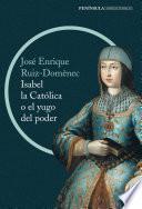 Isabel la Católica o el yugo del poder