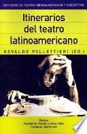 Itinerarios del teatro latinoamericano