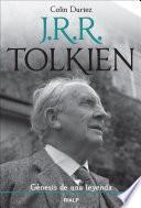 J. R. R. Tolkien, génesis de una leyenda