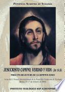 Jesucristo camino, verdad y vida (Jn 14, 6).