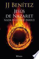 Jesús de Nazaret: Nada es lo que parece