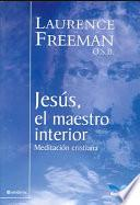 Jesus el maestro interior / Jesus the Teacher Within