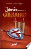 Jesus, valiente y guerrero