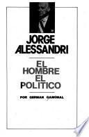 Jorge Alessandri, el hombre, el político
