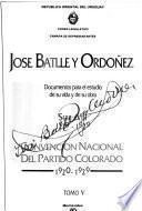José Batlle y Ordóñez: 1919-1929. [pt. 1.] Agrupación Colorado de Gobierno Nacional, 1920-1927. [pt. 2] Consejo Nacional de Administración. 1921-1927, 1929. t. I-IV. [pt. 3] Comité Ejecutivo Nacional del Partido Colorado, 1919-1929. t. I-II. [pt. 4] Convencion Nacional del Partido Colorado, 1920-1929. t. I-VII