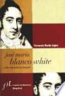 José María Blanco White, o, La conciencia errante