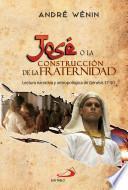 José o la construcción de la fraternidad