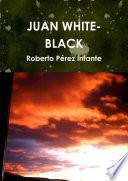 JUAN WHITE-BLACK