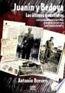Juanín y Bedoya, los últimos guerilleros