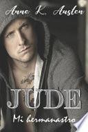 Jude, Mi Hermanastro.: Una Historia Provocadora, Excitante Y Sugerente.