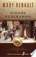 Juegos funerarios. Trilogía de Alejandro Magno III