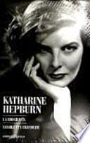 Katharine Hepburn. La biografía