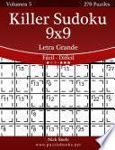 Killer Sudoku 9x9 Impresiones con Letra Grande - De Fácil a Difícil - Volumen 5 - 270 Puzzles