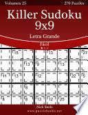 Killer Sudoku 9x9 Impresiones con Letra Grande - Fácil - Volumen 25 - 270 Puzzles