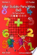Killer Sudoku Para Niños 8x8 - De Fácil a Difícil - Volumen 2 - 141 Puzzles
