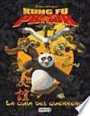 Kung Fu Panda. La Guía del Guerrero