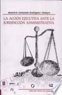 La acción ejecutiva ante la jurisdicción administrativa