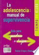 La adolescencia, manual de supervivencia : tiempo de padres, tiempo de hijos