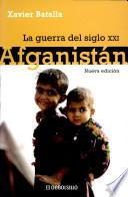 La Afganistan Guerra Del Siglo Xxi/ the Afghanistan War of the Xxi Century